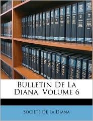 Bulletin De La Diana, Volume 6 - Created by Soci t Soci t  De La Diana