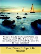 De Monclar, Jean Pierre F. Ripert: Compte Rendu Des Constitutions Des Jésuites, Les 28 Mai, 3 4 Juin 1762, En Exécution De L´arrêt De La Cour Du 15 Mars Précédent