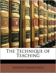 The Technique of Teaching - Sheldon Emmor Davis