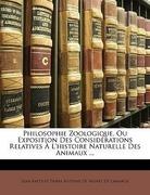 Jean Baptiste Pierre Antoine De Monet De Lamarck: Philosophie Zoologique, Ou Exposition Des Considérations Relatives À L´histoire Naturelle Des Animaux ...