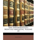 The Entomologist's Monthly Magazine, Volume 23 - Anonymous