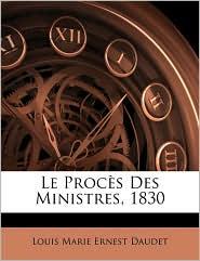 Le Proc s Des Ministres, 1830 - Louis Marie Ernest Daudet