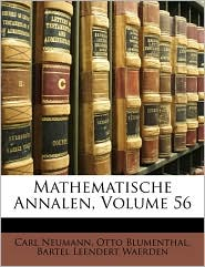 Mathematische Annalen, Volume 56 - Carl Neumann, Bartel Leendert Waerden, Otto Blumenthal