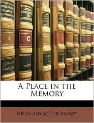 A Place in the Memory - Helen Aldrich De Kroyft