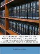 Sanio, Friedrich Daniel: Varroniana in Den Schriften Der Römischen Juristen: Vornemlich an Dem Enchiridion Des Pomponius Nachzuweisen Versucht, Erster Theil