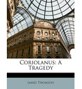 Coriolanus - James Thomson