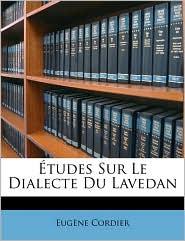 Etudes Sur Le Dialecte Du Lavedan - Eugne Cordier