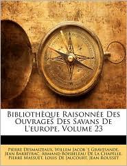 Bibliothque Raisonne Des Ouvrages Des Savans de L'Europe, Volume 23