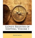 Lloyd's Register of Shipping, Volume 1 - Anonymous Anonymous