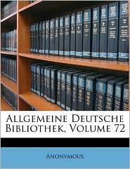 Allgemeine Deutsche Bibliothek, Zwen Und Siebenzigster Band - Anonymous