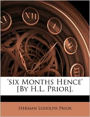 'six Months Hence' [By H.L. Prior]. - Herman Ludolph Prior