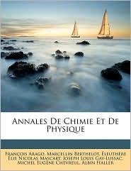 Annales de Chimie Et de Physique - Joseph Louis Gay-Lussac, Fran ois Arago, leuth re lie Nicolas Mascart