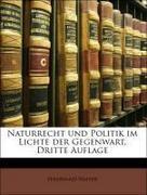 Walter, Ferdinand: Naturrecht und Politik im Lichte der Gegenwart, Dritte Auflage