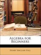 Hall, Henry Sinclair;Knight, Samual Ratcliffe: Algebra for Beginners