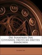 Sue, Eugène: Die Fanatiker Der Cevennen, Erstes bis drittes Bändchen