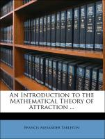 An Introduction to the Mathematical Theory of Attraction ...