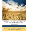 Report on the Geology of the Henry Mountains, Volume 4 - Grove Karl Gilbert