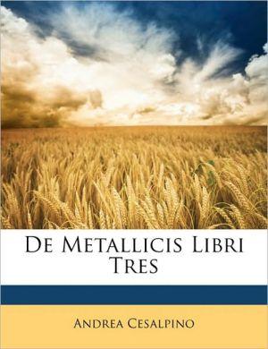 De Metallicis Libri Tres