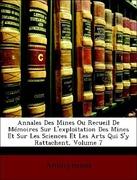 Anonymous: Annales Des Mines Ou Recueil De Mémoires Sur L´exploitation Des Mines Et Sur Les Sciences Et Les Arts Qui S´y Rattachent, Volume 7