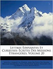 Lettres difiantes Et Curieuses: crites Des Missions trang res, Volume 20 - Jesuits, Jean-Baptiste Du Halde, Charles Le Gobien