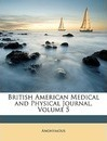 British American Medical and Physical Journal, Volume 5 - Anonymous