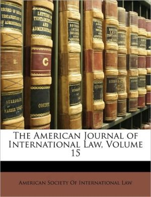 The American Journal of International Law, Volume 15 - Created by S American Society of International Law