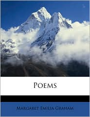 Poems - Margaret Emilia Graham