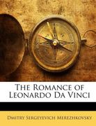 Merezhkovsky, Dmitry Sergeyevich: The Romance of Leonardo Da Vinci