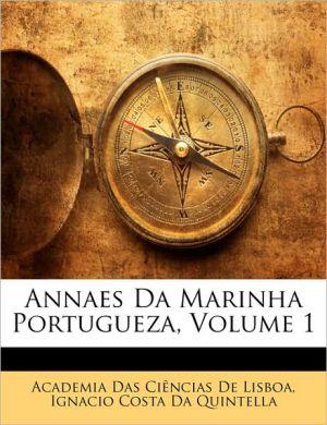 Annaes Da Marinha Portugueza, Volume 1 - Academia Das Ci ncias De Lisboa, Ignacio Costa Da Quintella