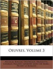 Oeuvres, Volume 3 - Nicolas Boileau Despreaux, Brossette, Charles Hughes Lefebvre Saint De Marc