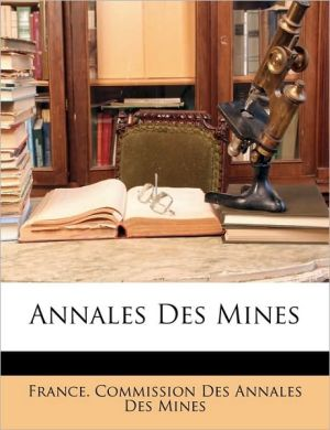 Annales Des Mines - Created by France. Commission Des Annales Des Mines