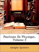 Quételet, Adolphe: Positions De Physique, Volume 2