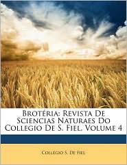 Brot ria: Revista De Sciencias Naturaes Do Collegio De S. Fiel, Volume 4 - Coll gio S. De Fiel