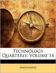 Technology Quarterly, Volume 14 - Anonymous
