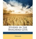 Studies in the Bhagavad Gita - Dreamer