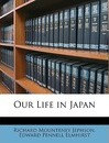 Our Life in Japan - Richard Mounteney Jephson