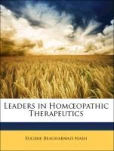 Leaders in Homoeopathic Therapeutics als Taschenbuch von Eugene Beauharnais Nash - Nabu Press