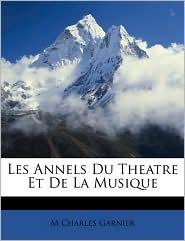Les Annels Du Theatre Et De La Musique