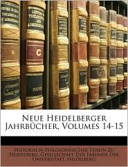 Neue Heidelberger Jahrbucher, Volumes 14-15 - Historisch-Philosophischer V Heidelberg, Created by Gesellschaft Der Freunde Der Universitae