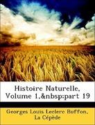 Buffon, Georges Louis Leclerc;Cépède, La: Histoire Naturelle, Volume 1, part 19