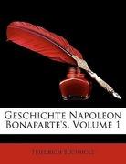 Buchholz, Friedrich: Geschichte Napoleon Bonaparte´s, Volume 1
