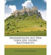 Erinnerungen Aus Dem Leben Joh. Georg Kaltenbach's - Karl Friedrich Ledderhose