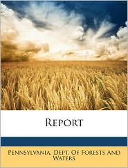 Report - Created by Pennsylvania Dept of Forestry