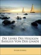Scholl, Eugen: Die Lehre Des Heiligen Basilius Von Der Gnade