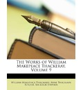 The Works of William Makepeace Thackeray, Volume 9 - William Makepeace Thackeray