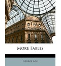 More Fables - George Ade