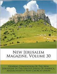 New Jerusalem Magazine, Volume 30 - Created by General Convention of the New Jerusalem, Created by New-Chur Massachusetts New-Church Union