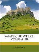 Anonymous: Sämtliche Werke, Volume 38