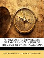 Report of the Department of Labor and Printing of the State of North Carolina