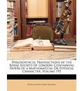 Philosophical Transactions of the Royal Society of London - Great Britain Royal Historical Society